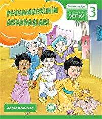 Peygamberimin Arkadaşları - İlkokullar İçin Peygamberim Serisi 3