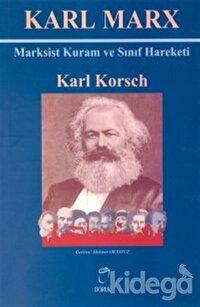Karl Marx Marksist Kuram ve Sınıf Hareketi