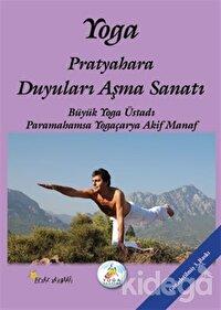 Yoga Pratyahara Duyuları Aşma Sanatı
