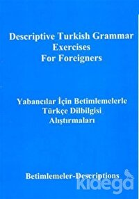 Yabancılar İçin Betimlemelerle Türkçe Dilbilgisi Alıştırmaları Descriptive Turkish Grammar Exercises for Foreigners