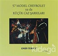 57 Model Chevrolet ya da Küçük Caz Şarkıları