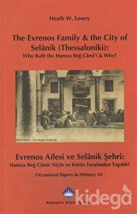 The Evrenos Family and the City of Selanik (Thessaloniki): Who Built the Hamza Beğ Cami'i and Why? - Evrenos Ailesi ve Selanik Şehri: Hamza Beğ Camii Niçin ve Kimin Tarafından Yapıldı?