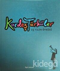 Kardeş Türküler 15 Yılın Öyküsü (Ciltli)