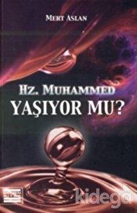 Hz. Muhammed Yaşıyor mu?