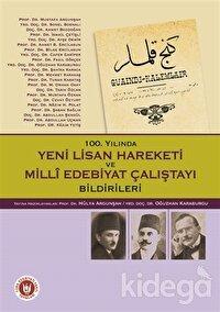 100. Yılında Yeni Lisan Hareketi ve Milli Edebiyat Çalıştayı Bildirileri