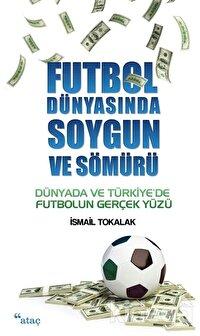 Futbol Dünyasında Soygun ve Sömürü