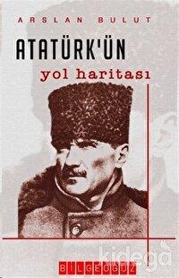 Atatürk'ün Yol Haritası