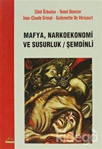 Mafya, Narkoekonemi ve Susurluk / Şemdinli