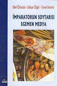 İmparatorun Soytarısı Egemen Medya