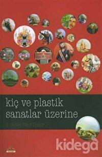 Kiç ve Plastik Sanatlar Üzerine