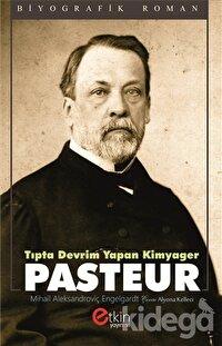 Tıpta Devrim Yapan Kimyager - Pasteur