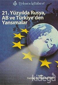 21. Yüzyılda Rusya, AB ve Türkiye'den Yansımalar