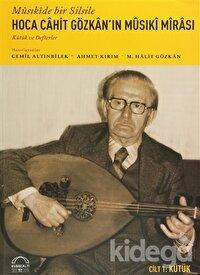 Musıkide Bir Silsile Hoca Cahit Gözkan'ın Musiki Mirası Cilt 1: Kütük