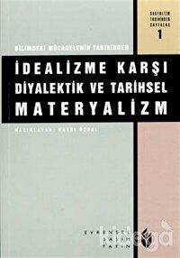 İdealizme Karşı Diyalektik ve Tarihsel Materyalizm