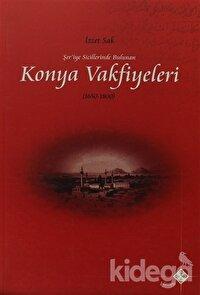 Şer'iye Sicillerinde Bulunan Konya Vakfiyeleri 1650-1800
