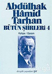 Abdülhak Hamid Tarhan Bütün Şiirleri 4