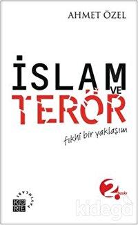 İslam ve Terör Fıkhi Bir Yaklaşım