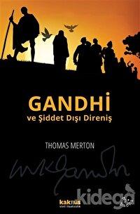 Gandhi ve Şiddet Dışı Direniş