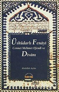 Üsküdarlı Fenayi Cennet Mehmet Efendi ve Divanı