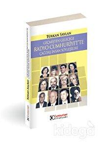 Geçmişten Geleceğe Radyo Cumhuriyet'te Çağdaş İnsan Söyleşileri