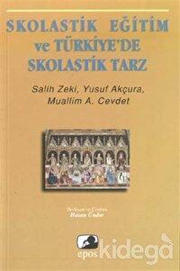 Skolastik Eğitim ve Türkiye'de Skolastik Tarz
