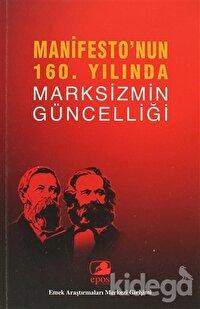 Manifesto'nun 160. Yılında Marksizmin Güncelliği