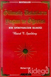 Ölümsüz Üstatların Yaşam ve Öğretisi Bir Spiritualizm Klasiği 1. Cilt