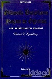 Ölümsüz Üstatların Yaşam ve Öğretisi Bir Spiritüalizm Klasiği 2. Cilt