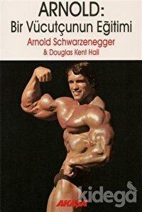 Arnold: Bir Vücutçunun Eğitimi