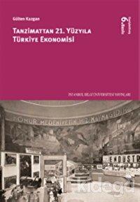 Tanzimattan 21.Yüzyıla Türkiye Ekonomisi
