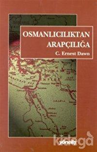 Osmanlıcılık'tan Arapçılığa