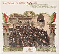 İkinci Meşrutiyet'in İlanının 100 üncü Yılı