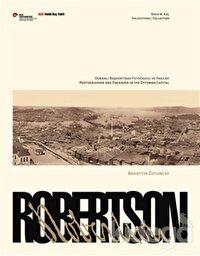 Robertson, Osmanlı Başkentinde Fotoğrafçı ve Hakkak Sergi Kataloğu