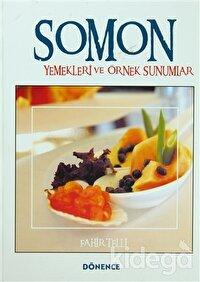 Somon Yemekleri ve Örnek Sunumlar