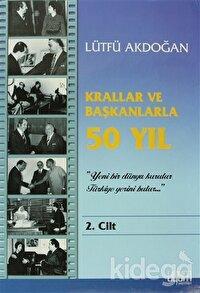 Krallar ve Başkanlarla 50 Yıl  2. Cilt