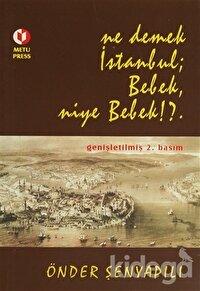 Ne Demek İstanbul; Bebek, Niye Bebek!?