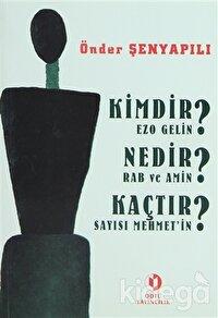 Kimdir Ezo Gelin? Nedir Rab ve Amin? Kaçtır Sayısı Mehmet'in?