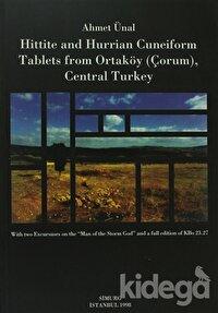 Hittite and Hurrian Cuneiform Tablets From Ortaköy (Çorum), Central Turkey