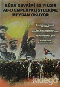 Küba Devrimi 50 Yıldır AB-D Emperyalistlerine Meydan Okuyor