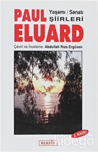 Paul Eluard Yaşamı Sanatı Şiirleri