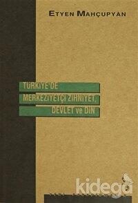 Türkiye'de Merkeziyetçi Zihniyet, Devlet ve Din