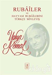 Rubailer ve Hayyam Rubailerini Türkçe Söyleyiş