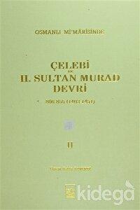 Osmanlı Mi'marisinde Çelebi ve 2. Sultan Murad Devri 2. Cilt
