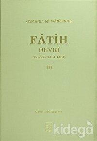 Osmanlı Mi'marisinde Fatih Devri 3. Cilt
