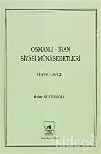 Osmanlı - İran Siyasi Münasebetleri