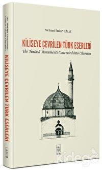 Kiliseye Çevrilen Türk Eserleri - The Turkish Monuments Converted into Churches