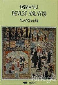 Osmanlı Devlet Anlayışı