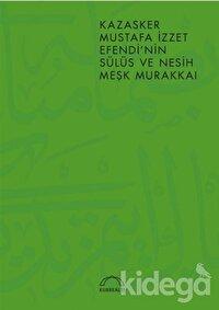 Kazasker Mustafa İzzet Efendi'nin Meşk Murakkai (Sülüs ve Nesih)
