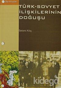 Türk - Sovyet İlişkilerinin Doğuşu