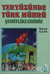 Yeryüzünde Türk Mührü Şehitliklerimiz